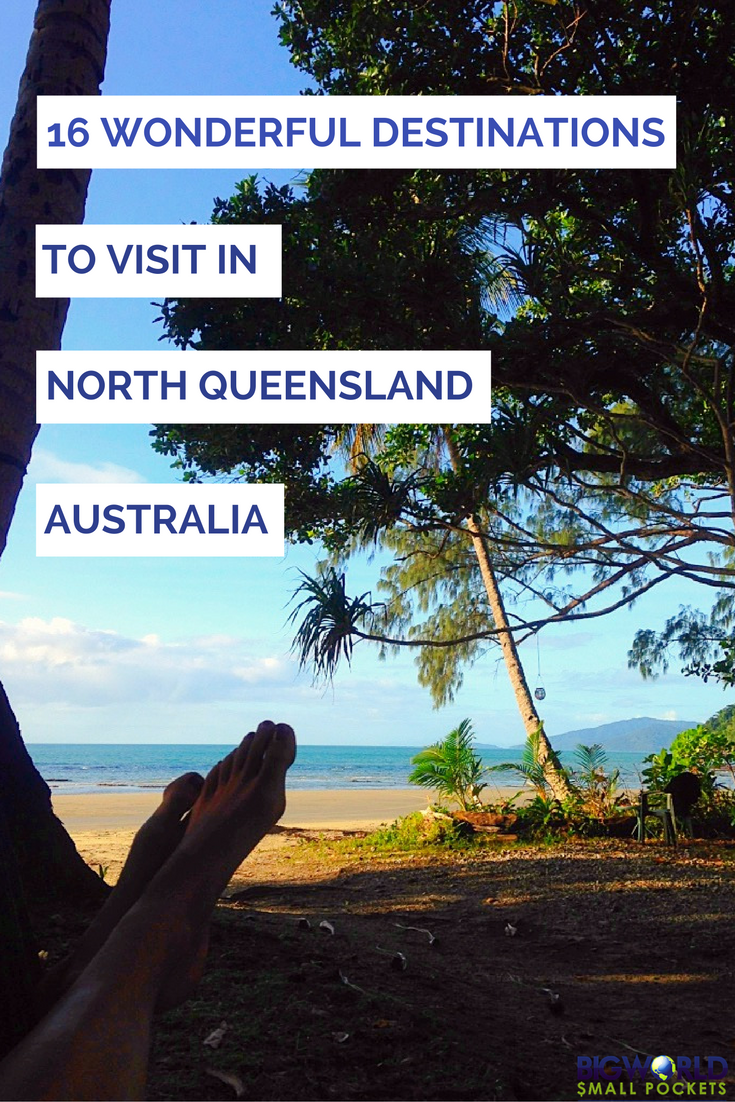 16 Wonderful Places to Visit in North Queensland, Australia {Big World Small Pockets}
