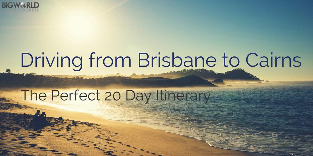 20 Day Brisbane to Cairns