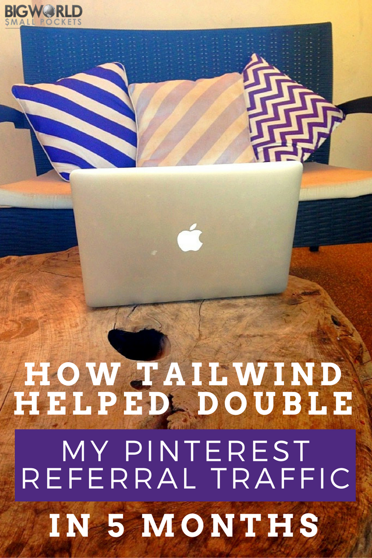 How Tailwind Helped Double my Pinterest Referral Traffic in 5 Months {Big World Small Pockets}