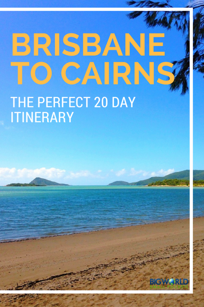The Ulitmate 20 Day Road Trip Itinerary from Brisbane to Cairns, Australia {Big World Small Pockets}