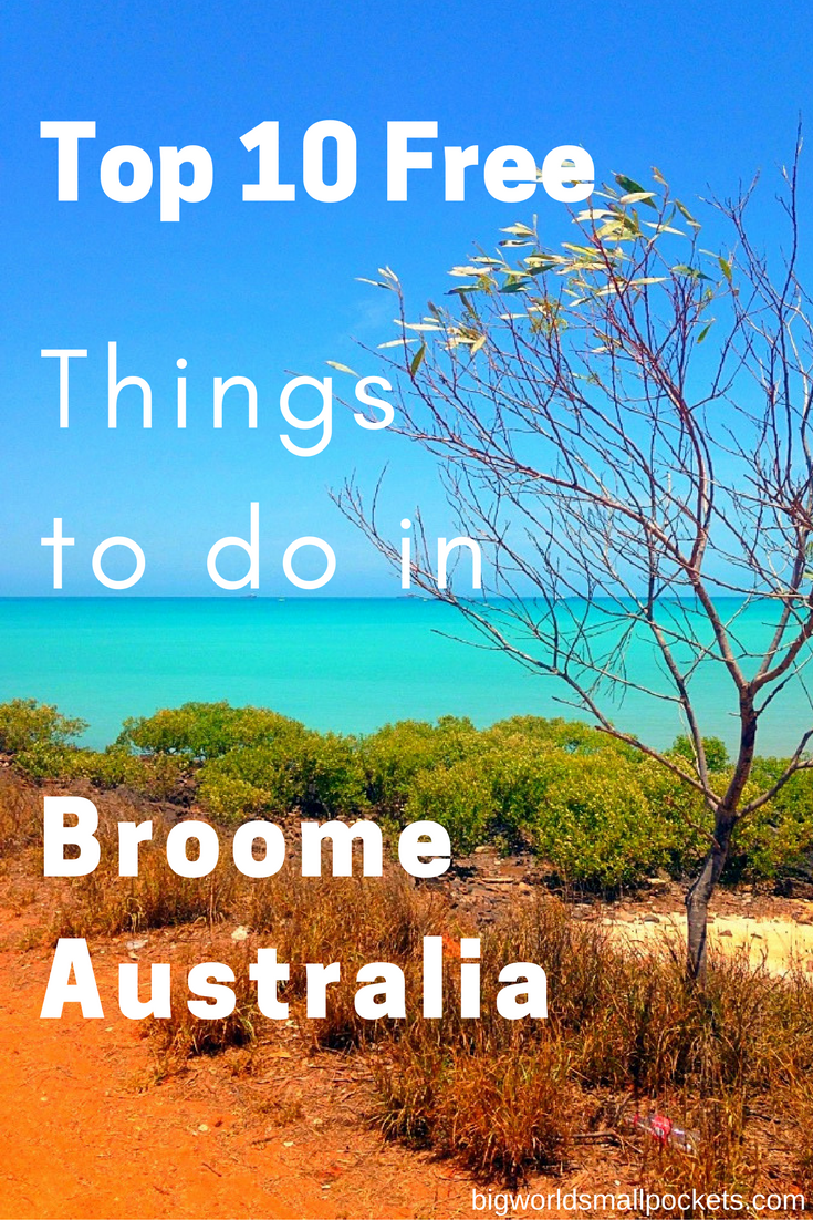 10 Amazing Free Things to Do in Broome - one of Australia's most unique and picturesque destinations {Big World Small Pockets}
