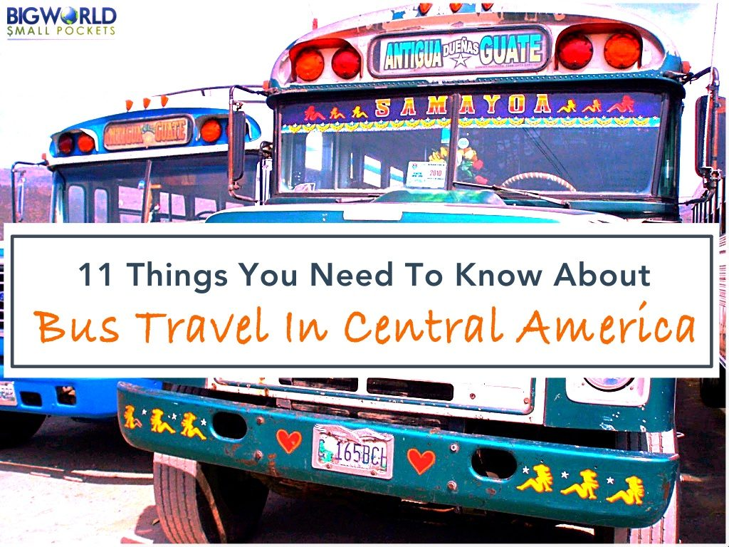 11 Things You Need to Know About Bus Travel in Central America