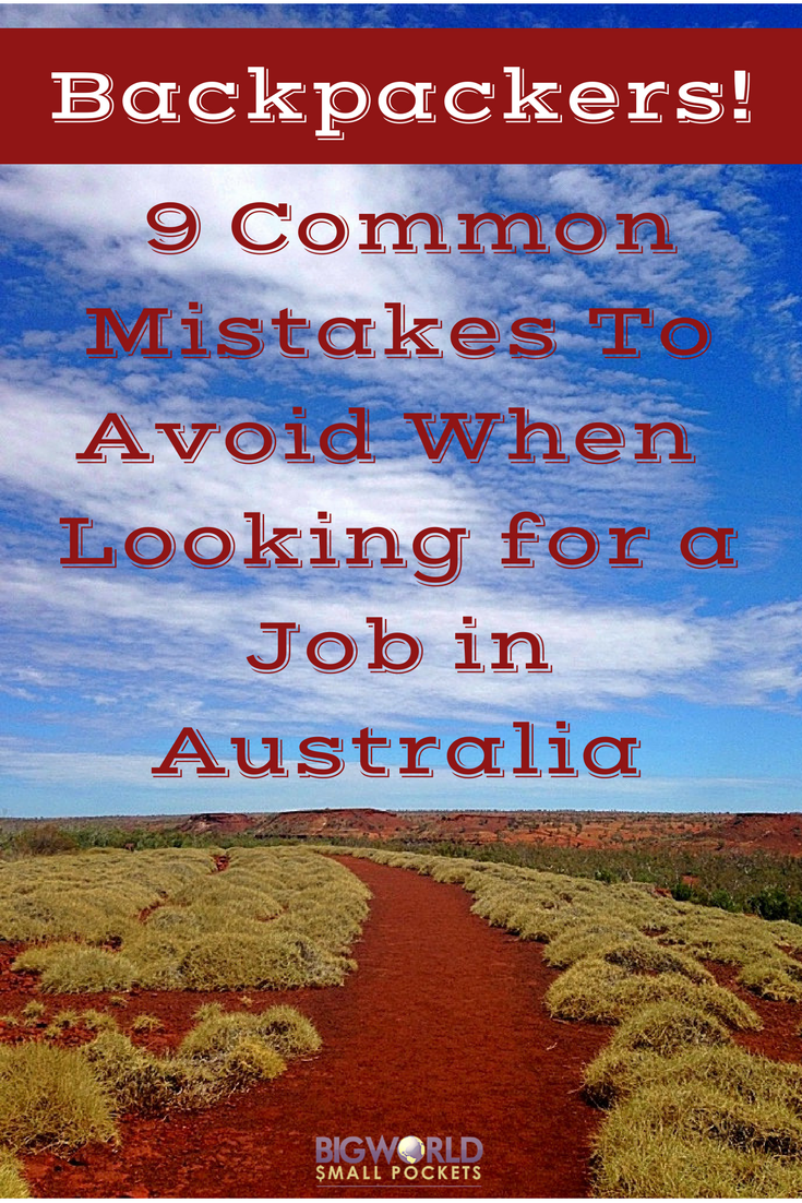 Backpackers! 9 Common Mistakes To Avoid When Looking for a Job in Australia {Big World Small Pockets}