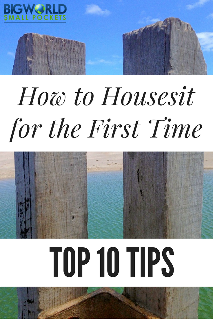How to Housesit For the First Time. 10 Top Tips From a Regular Sitter {Big World Small Pockets}