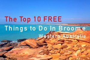 Top 10 Free Things to Do In Broome