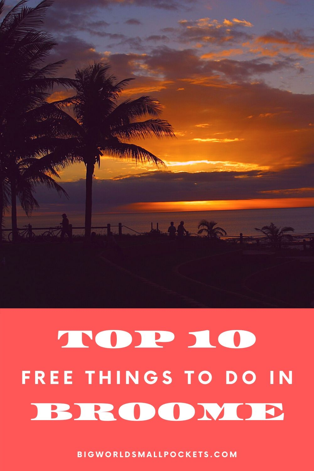 The Top 10 Free Things To Do in Broome
