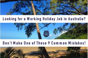 Looking for a Working Holiday Job in Australia? Don't Make One of These 9 Common Mistakes