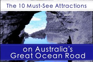 The 10 Places You Must See on Australia's Great Ocean Road
