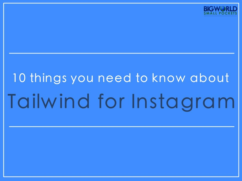 10 Things to Know About Posting on Instagram Online with Tailwind