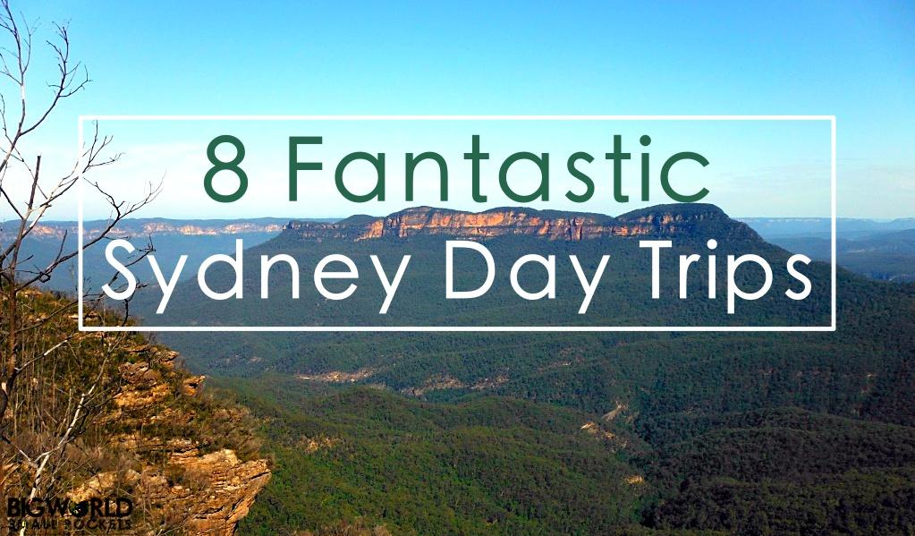 8 Fantastic Sydney Day Trips