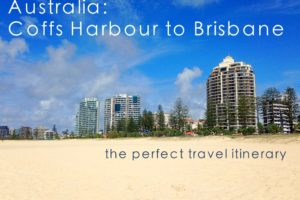 Coffs Harbour to Brisbane: The Perfect Travel Itinerary