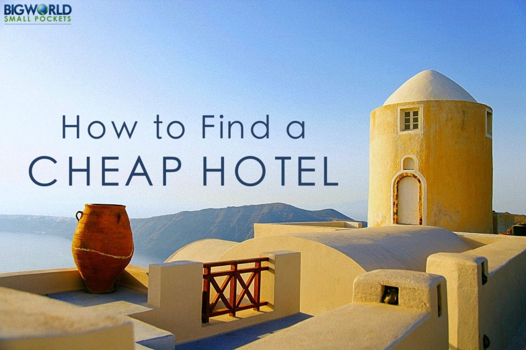 How to Find a Cheap Hotel : Ideas from an Industry Professional