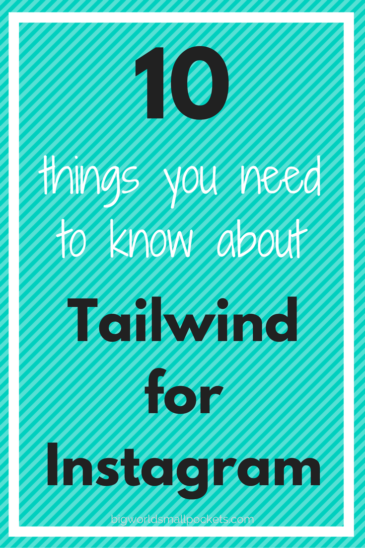 Tailwind for Instagram - What You Need To Know {Big World Small Pockets}