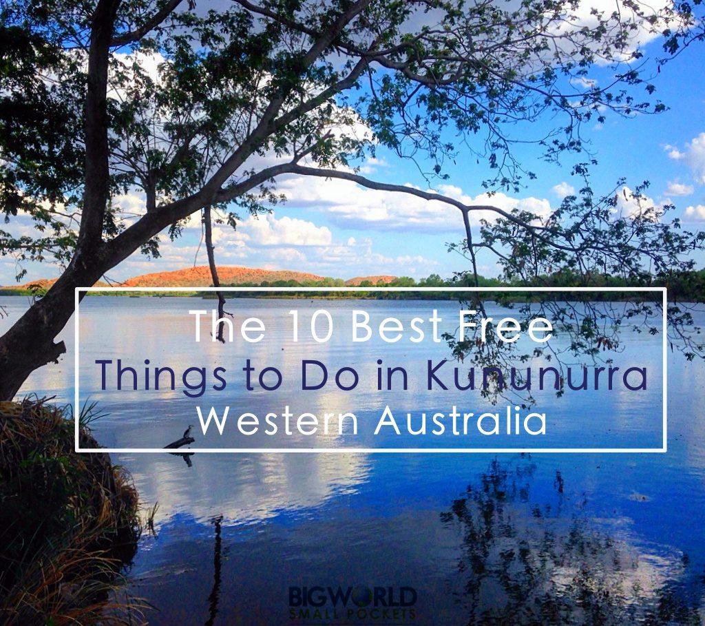 The 10 Best Free Things to Do in Kununurra