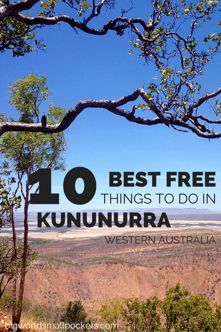 The 10 Best Free Things to Do in Kununurra, Western Australia {Big World Small Pockets}