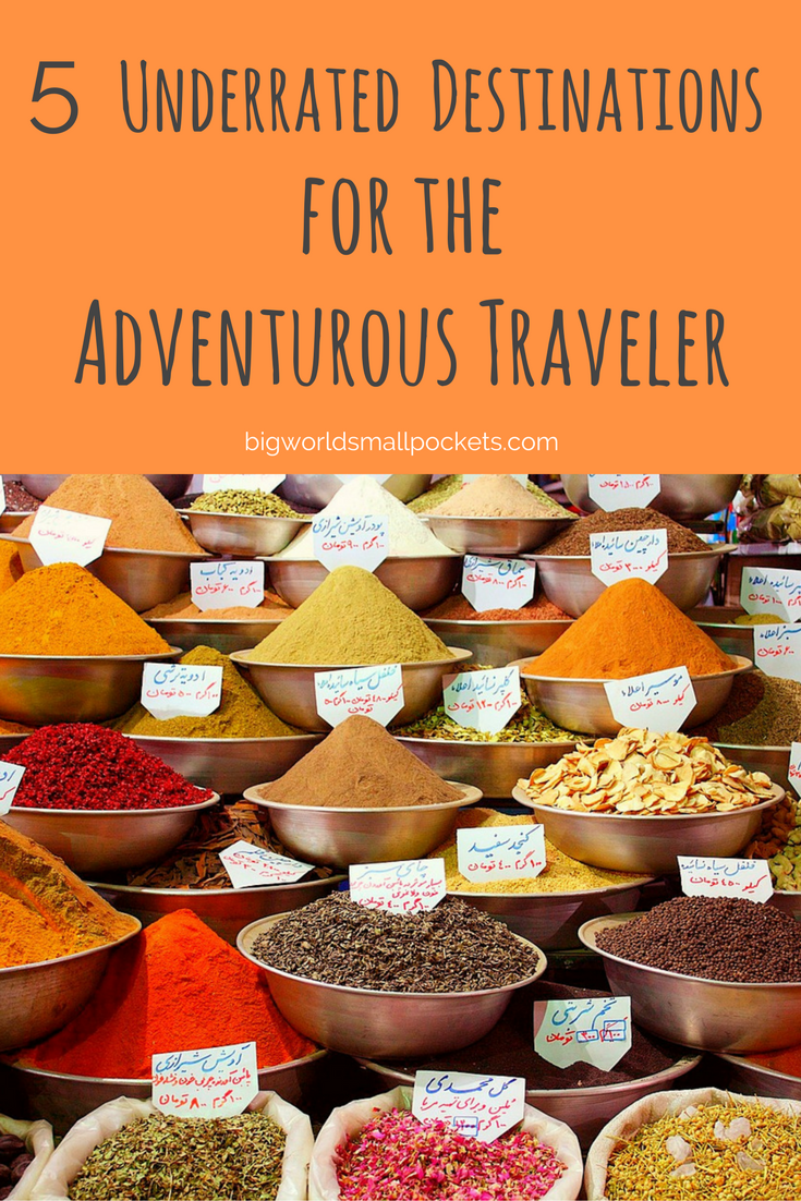 5 Underrated Destinations for the Adventurous Traveler {Big World Small Pockets}