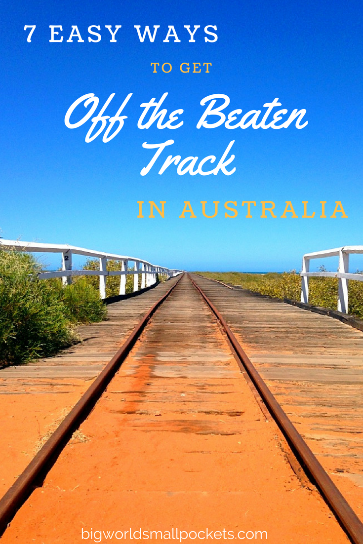 7 Easy Ways You Can Get Off The Beaten Track and Experience the Best of Australia {Big World Small Pockets}
