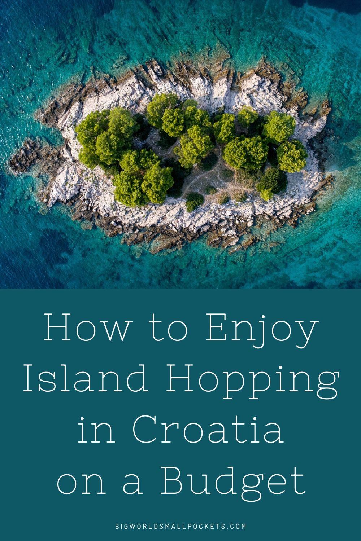 How to Enjoy Island Hopping in Croatia on a Budget
