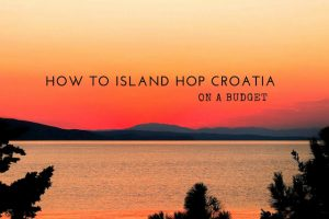 How to Island Hop Croatia on a Budget