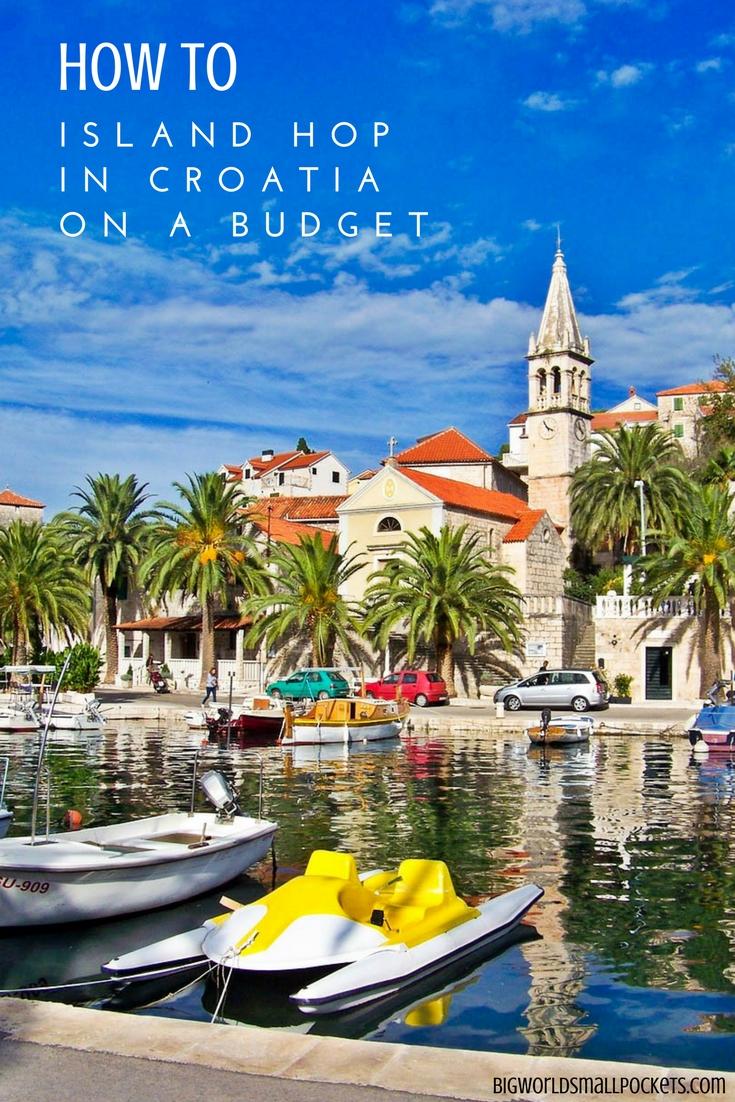 How to Island Hop Croatia on a Budget {Big World Small Pockets}