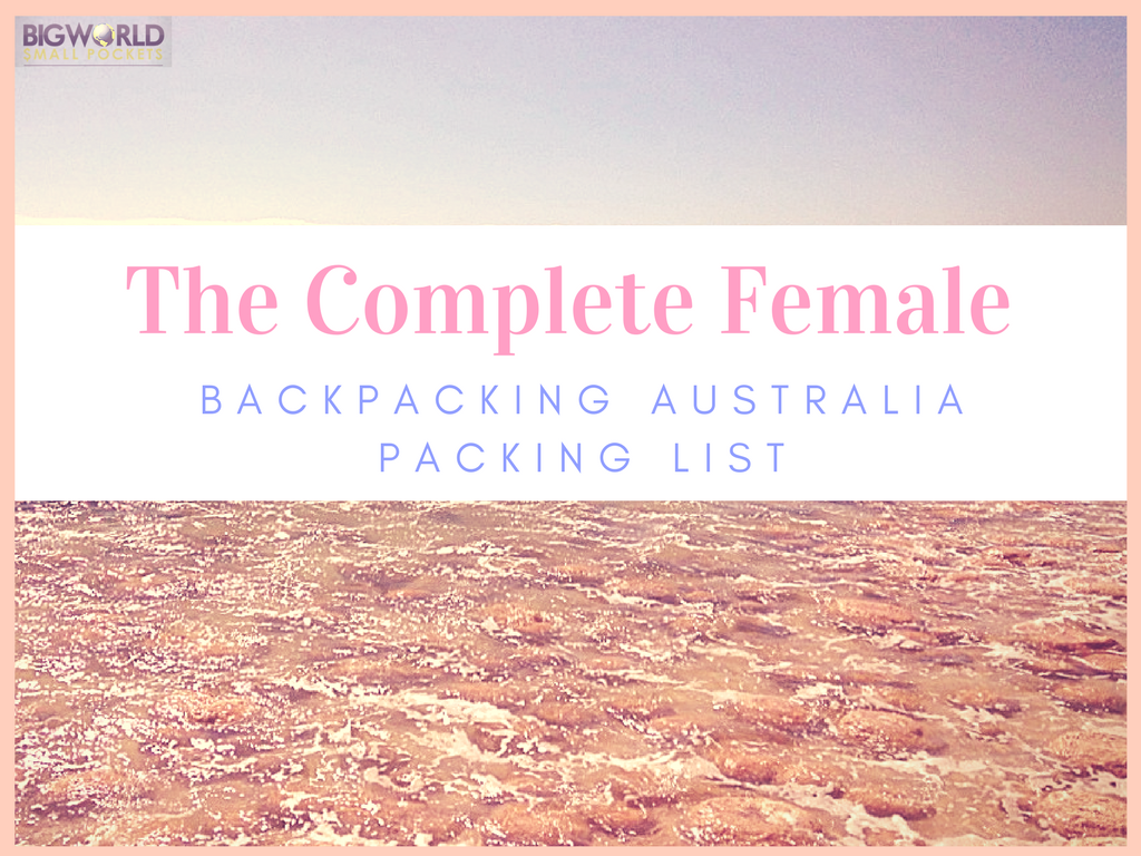 The Ultimate Female Backpacking Australia Packing List