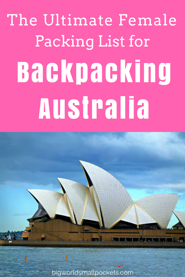 The Complete Female Backpacking Australia Packing List - Big