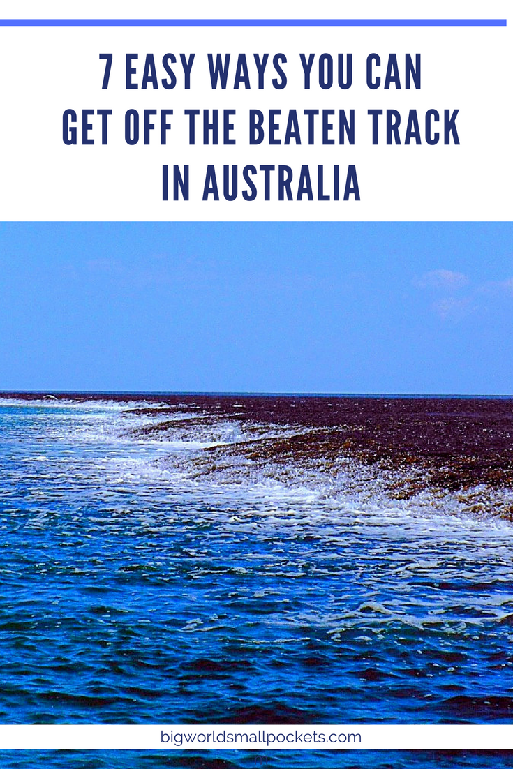 Want to See Something Different Down Under?! Here's 7 Easy Ways To Get Off The Beaten Track in Australia {Big World Small Pockets}