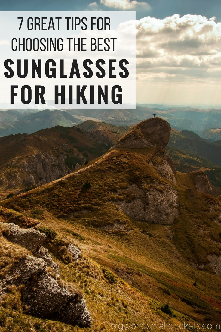 7 Great Tips for Choosing the Best Sunglasses for Hiking {Big World Small Pockets}