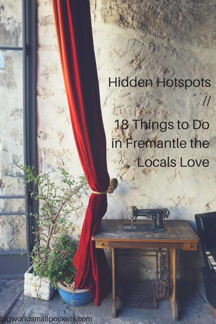 Hidden Hotspots - 18 Local Things to do in Fremantle, Western Australia {Big World Small Pockets}