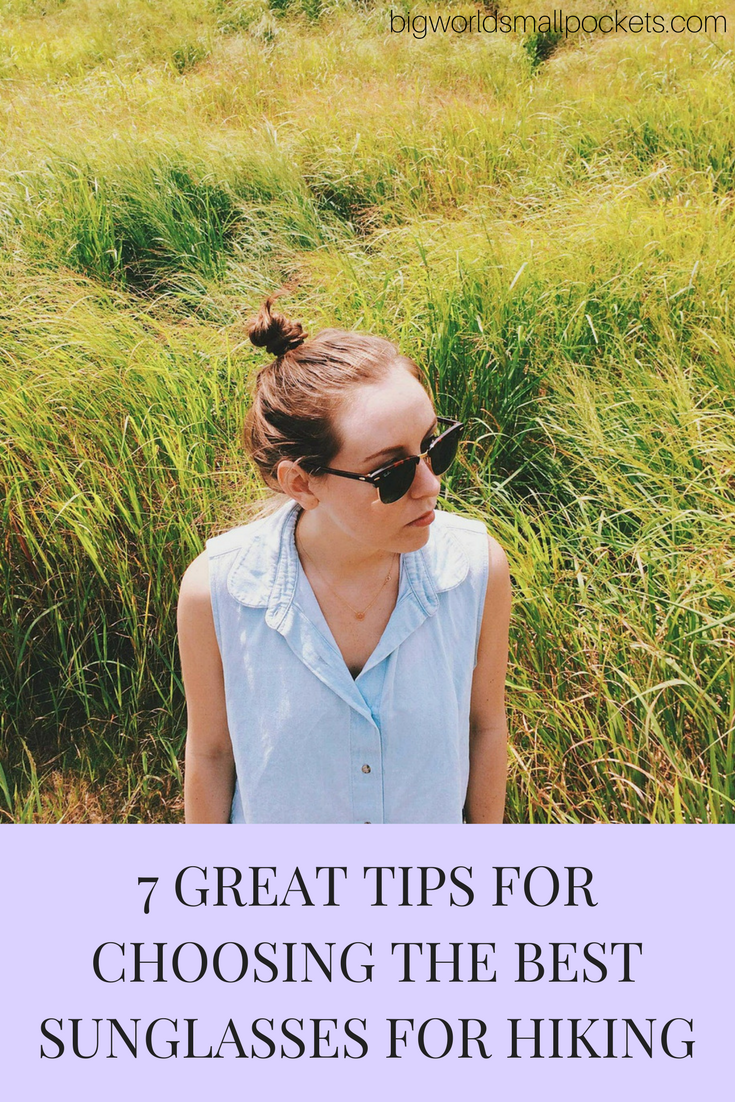 How to Choose the Best Sunglasses for Hiking // 7 Great Tips {Big World Small Pockets}