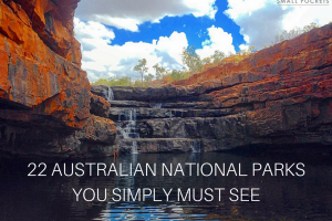 The 22 Australian National Parks You Simply Must See