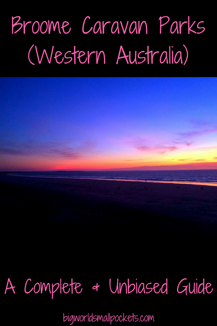 The Best Caravan Park in Broome, Western Australia {Big World Small Pockets}