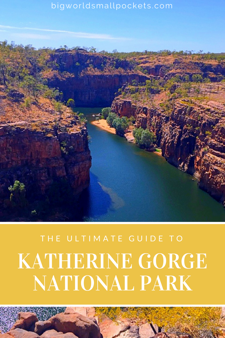 The Complete Guide for Your Trip to One of Australia's Most Amazing Sights - Katherine Gorge : Nitmiluk National Park {Big World Small Pockets}