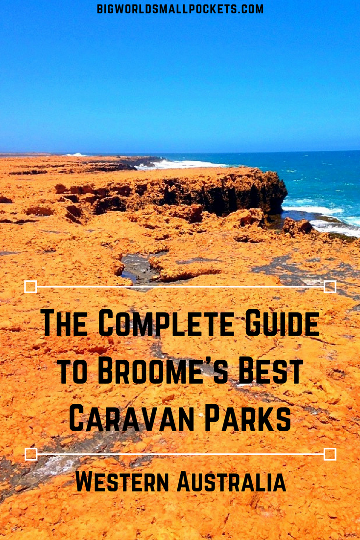The Complete Guide to Broome's Caravan Parks in Western Australia {Big World Small Pockets}