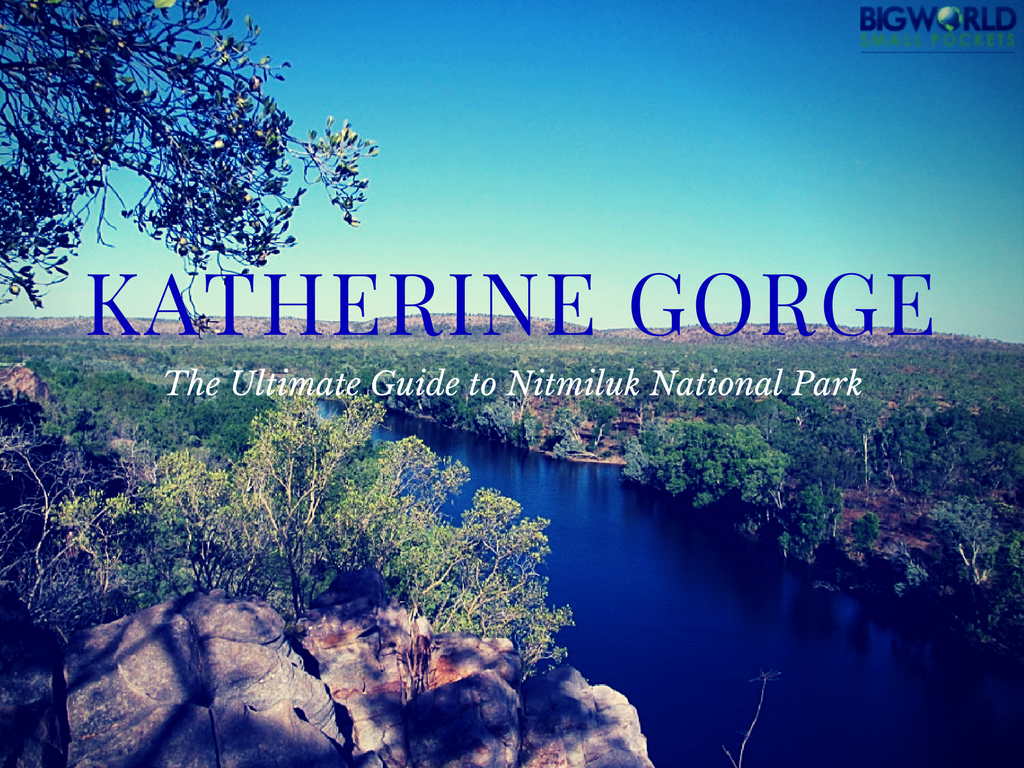 The Ultimate Guide to Katherine Gorge (Nitmiluk National Park)