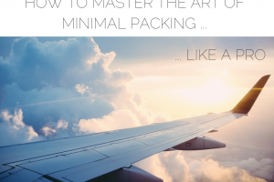 How to Master the Art of Minimalist Packing Like a Pro