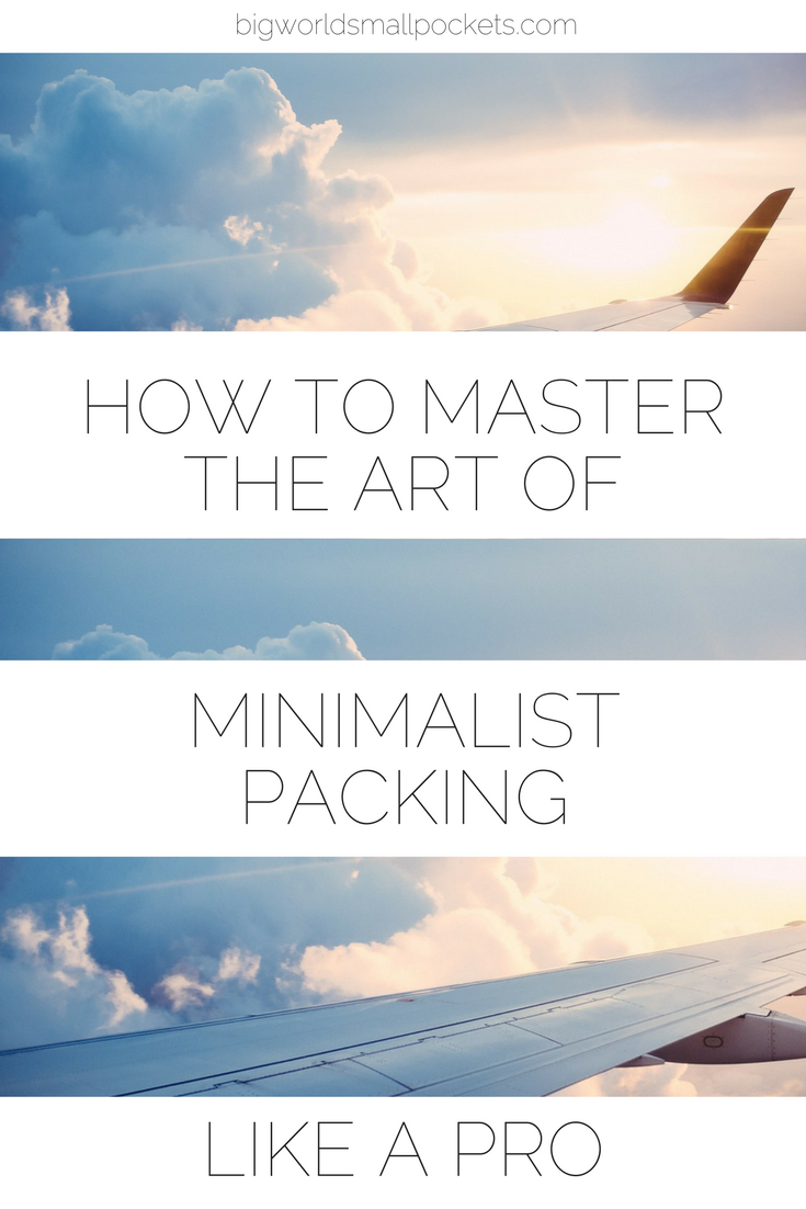 10 Great Tips on How to Master the Art of Minimal Packing ... Like a Travel Pro {Big World Small Pockets}