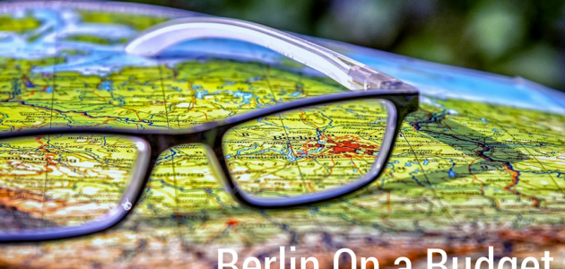 10 Unmissable Things To Do in Berlin On a Budget
