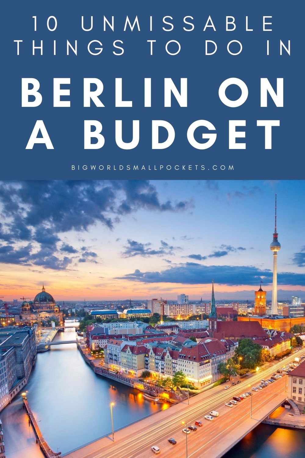 10 Unmissable Things To Do in Berlin