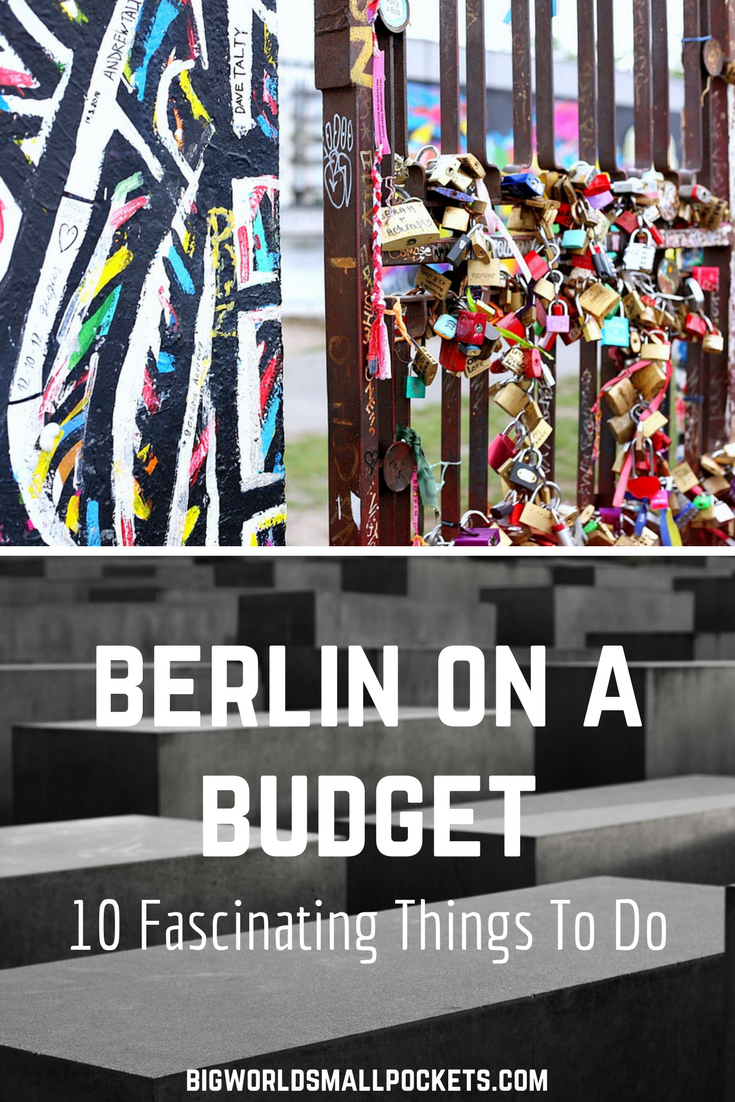 10 Unmissable Things to Do when Visiting Berlin on a Budget {Big World Small Pockets}
