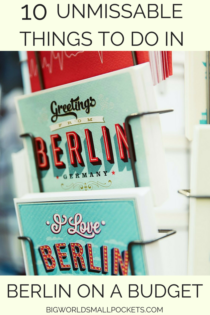 Berlin on a Budget // 10 Awesome Things to See, Do, Eat & Drink {Big World Small Pockets}