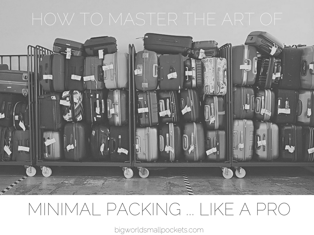 How to Master the Art of Minimalist Packing