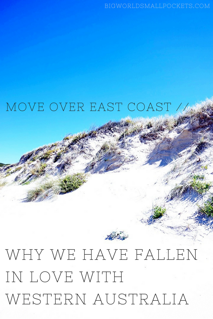 Move Over East Coast // Here's Why We Have Fallen in Love with Western Australia! {Big World Small Pockets}