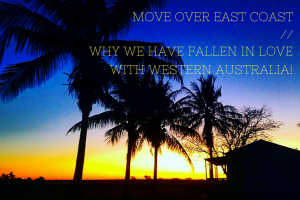 Move Over East Coast // Why I Have Fallen in Love with Western Australia!