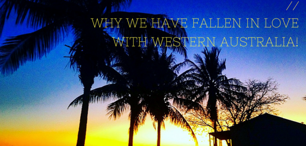 Move Over East Coast // Why We Have Fallen in Love with Western Australia!