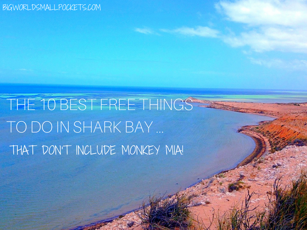 The 10 Best Free Things to do in Shark Bay ... that don't include Monkey Mia!