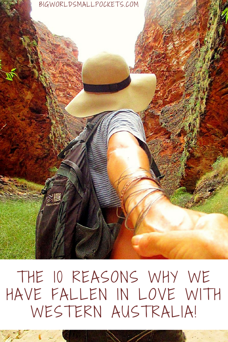 The 10 Reasons Why We Have Fallen in Love with Western Australia! {Big World Small Pockets}