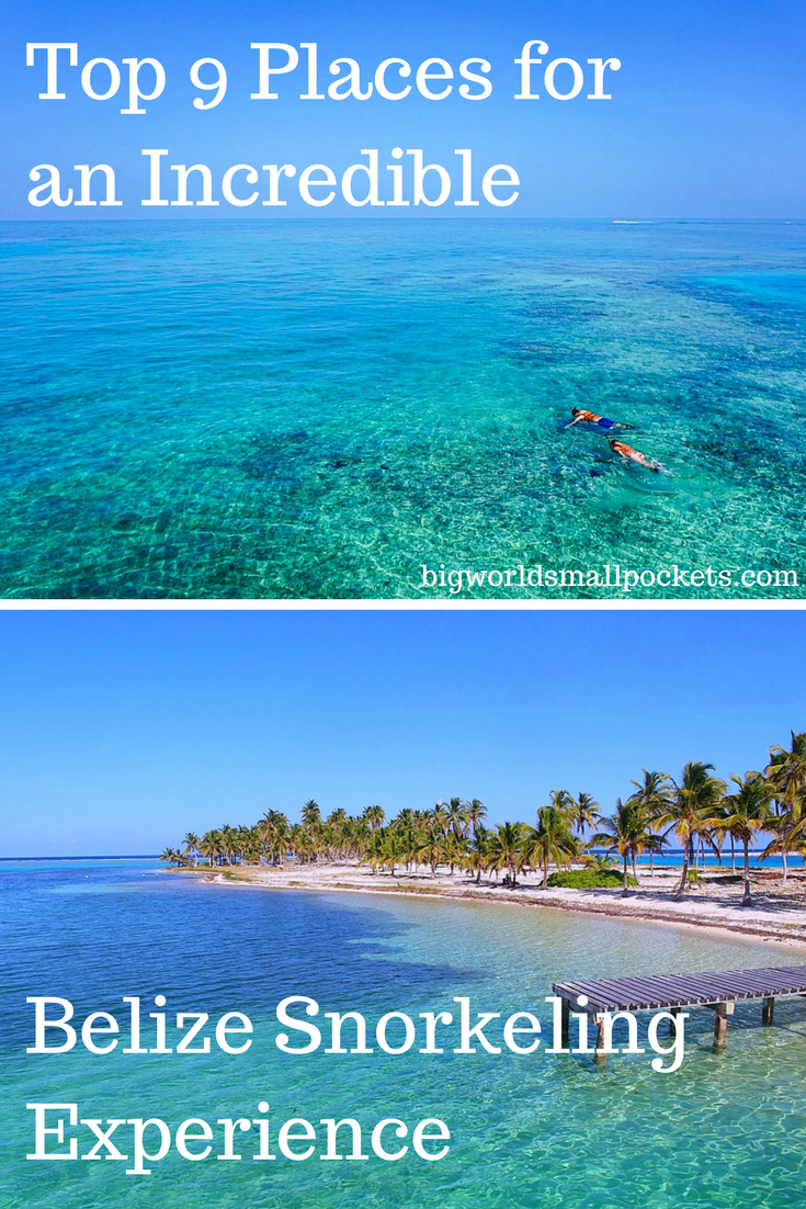 The Best 9 Places to Snorkel in Belize {Big World Small Pockets}