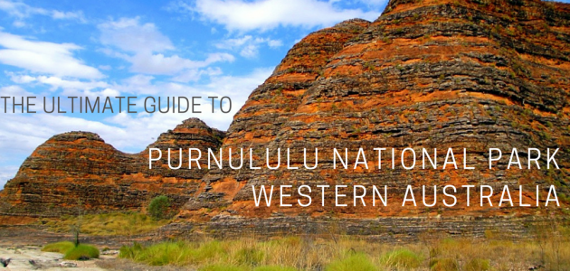 The Ultimate Guide to Purnululu National Park