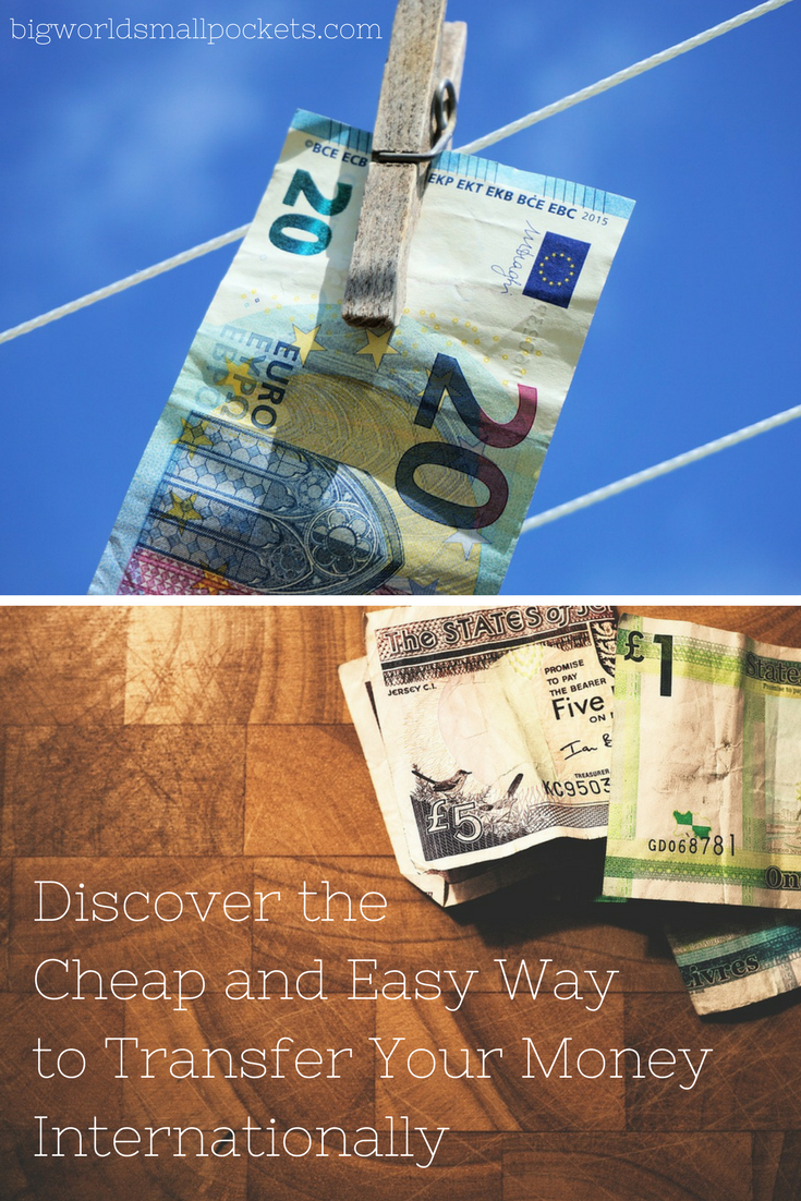 Discover the Cheap and Easy Way to Transfer Your Money Overseas {Big World Small Pockets}